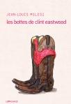 les bottes de clint eastwood de jean-louis milesi