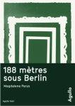 188 mètres sous Berlin Magdalena Parys