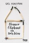 Eleanor Oliphant va très bien Gail Honeyman